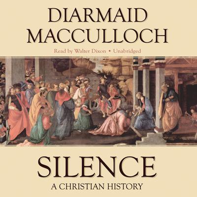 Silence: A Christian History Audiobook, by Diarmaid MacCulloch