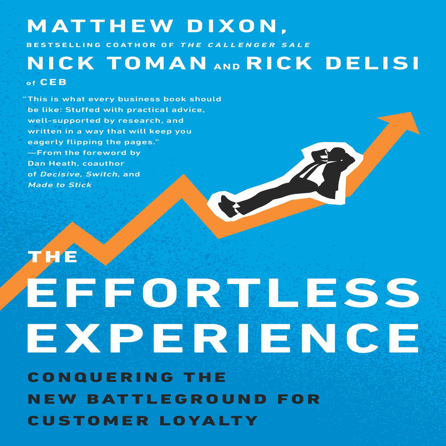 Printable The Effortless Experience: Conquering the New Battleground for Customer Loyalty Audiobook Cover Art