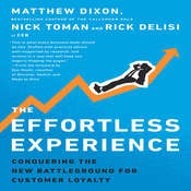 The Effortless Experience: Conquering the New Battleground for Customer Loyalty, by Matthew Dixon, Nick Toman, Rick Delisi