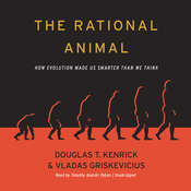 The Rational Animal: How Evolution Made Us Smarter Than We Think Audiobook, by Douglas T. Kenrick