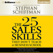 The 25 Sales Skills: They Dont Teach at Business School Audiobook, by Stephan Schiffman