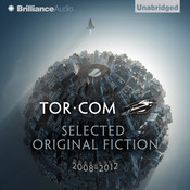 Tor.com: Selected Original Fiction, 2008–2012 Audiobook, by John Scalzi, Sylvia Day, Brandon Sanderson, Charles Stross, Ken Macleod, Brit Mandelo, Rachel Swirsky, Meghan McCarron, various authors