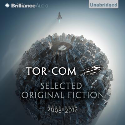 Tor.com: Selected Original Fiction, 2008–2012 Audiobook, by