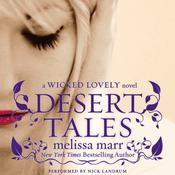 Desert Tales: A Wicked Lovely Novel, by Melissa Marr
