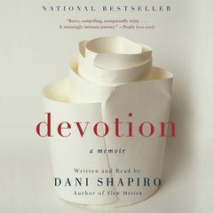 Devotion: A Memoir Audiobook, by Dani Shapiro