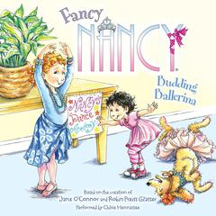 Fancy Nancy: Budding Ballerina Audiobook, by Jane O'Connor