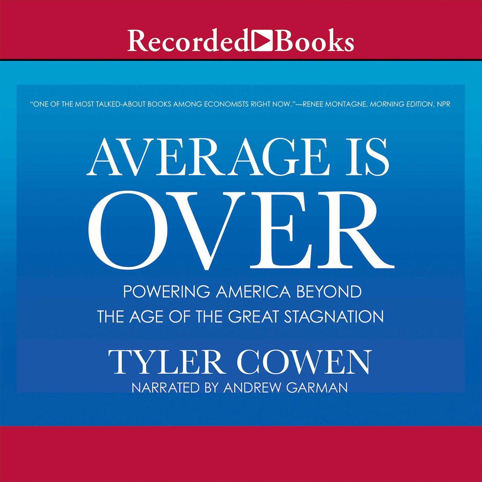 Printable Average Is Over: Powering America Beyond the Age of the Great Stagnation Audiobook Cover Art