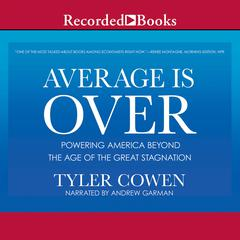 Average Is Over: Powering America Beyond the Age of the Great Stagnation Audiobook, by Tyler Cowen