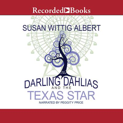 The Darling Dahlias and the Texas Star Audiobook, by Susan Wittig Albert
