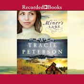 The Miner's Lady Audiobook, by Tracie Peterson