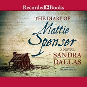 The Diary of Mattie Spenser, by Sandra Dallas