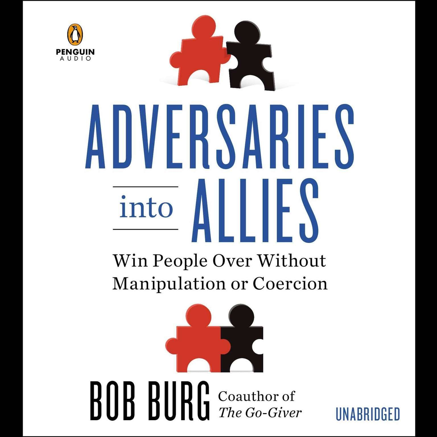 Printable Adversaries into Allies: Win People Over Without Manipulation or Coercion Audiobook Cover Art