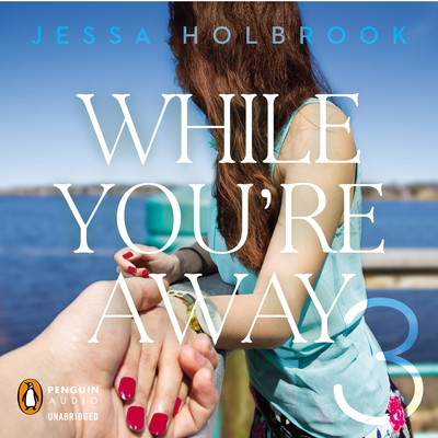 While You're Away Part III Audiobook, by Jessa Holbrook