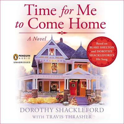Time for Me to Come Home Audiobook, by Dorothy Shackleford