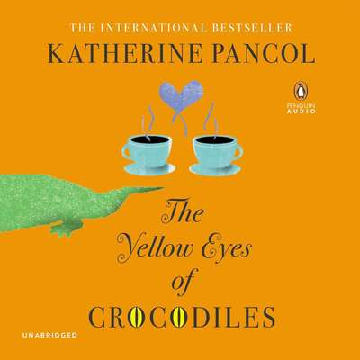 The Yellow Eyes of Crocodiles: A Novel Audiobook, by Katherine Pancol