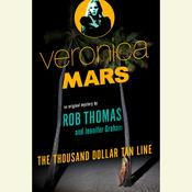 Veronica Mars: An Original Mystery by Rob Thomas: The Thousand-Dollar Tan Line Audiobook, by Rob Thomas, Jennifer Graham
