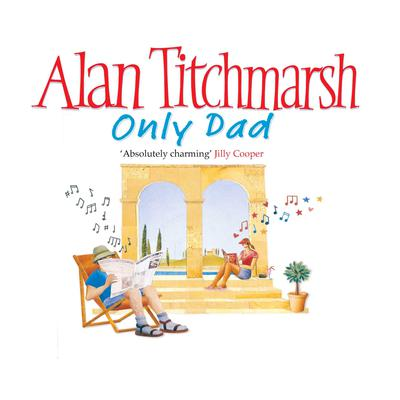 Only Dad Audiobook, by Alan Titchmarsh
