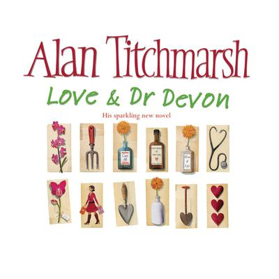 Love and Dr Devon (Abridged) Audiobook, by Alan Titchmarsh