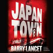 Japantown: A Thriller Audiobook, by Barry Lancet