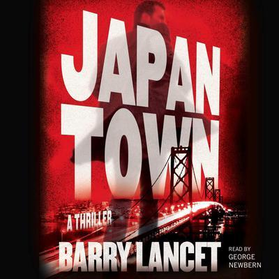 Japantown: A Thriller Audiobook, by Barry Lancet