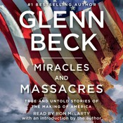Miracles and Massacres: True and Untold Stories of the Making of America, by Glenn Beck