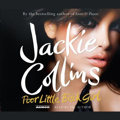Poor Little Bitch Girl Audiobook, by Jackie Collins