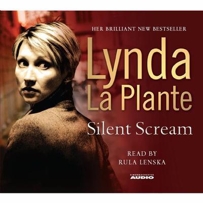 Silent Scream (Abridged) Audiobook, by Lynda La Plante