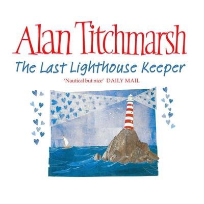 The Last Lighthouse Keeper Audiobook, by Alan Titchmarsh