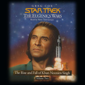 Star Trek: The Eugenic Wars, Vol. II: The Rise and Fall of Khan Noonnien Singh, by Greg Cox