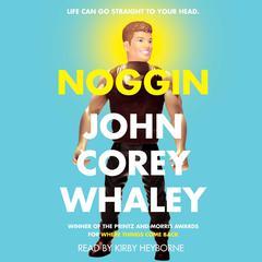 Noggin Audiobook, by John Corey Whaley