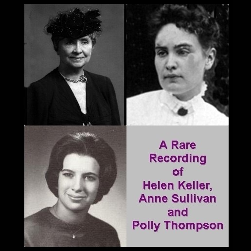 Printable A Rare Recording of Helen Keller, Anne Sullivan, and Polly Thompson Audiobook Cover Art
