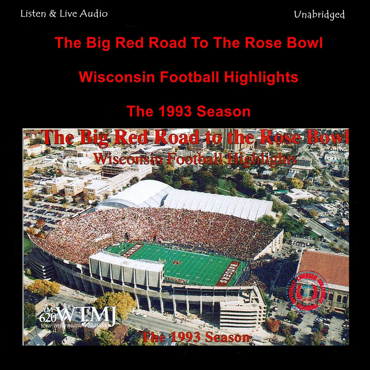 Printable The Big Red Road to the Rose Bowl: The 1993–94 University of Wisconsin Rose Bowl Winning Football Season Audiobook Cover Art