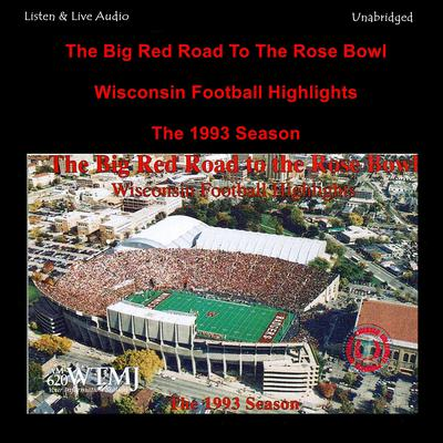 The Big Red Road to the Rose Bowl: The 1993–94 University of Wisconsin Rose Bowl Winning Football Season Audiobook, by various authors