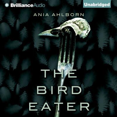 The Bird Eater Audiobook, by Ania Ahlborn