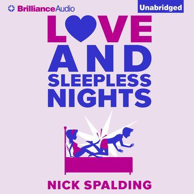 Love...And Sleepless Nights Audiobook, by Nick Spalding