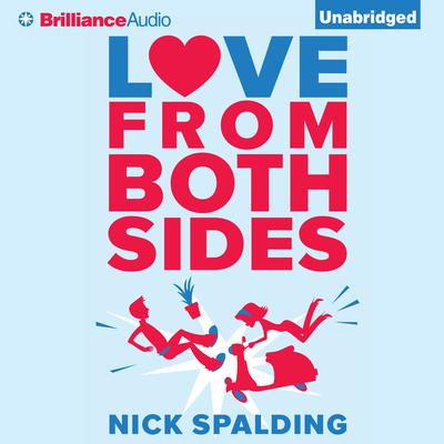 Love...From Both Sides Audiobook, by Nick Spalding