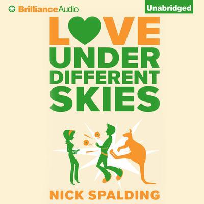 Love...Under Different Skies Audiobook, by Nick Spalding