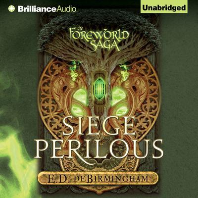 Siege Perilous Audiobook, by E. D. deBirmingham