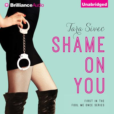 Shame on You Audiobook, by Tara Sivec