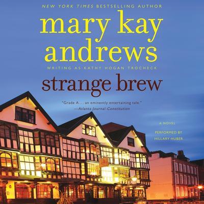 Strange Brew: A Novel Audiobook, by Mary Kay Andrews