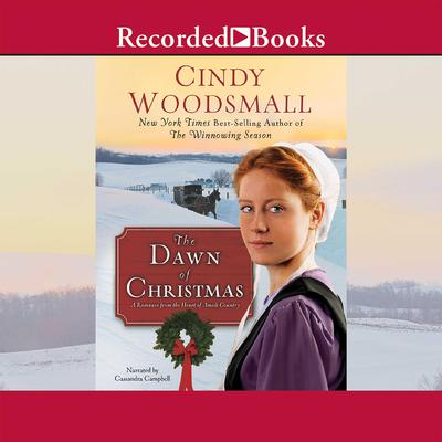The Dawn of Christmas: A Romance from the Heart of Amish Country Audiobook, by Cindy Woodsmall