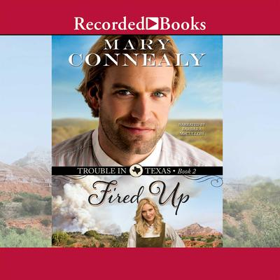 Fired Up Audiobook, by Mary Connealy