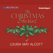 The Christmas Stories of Louisa May Alcott, by Louisa May Alcott