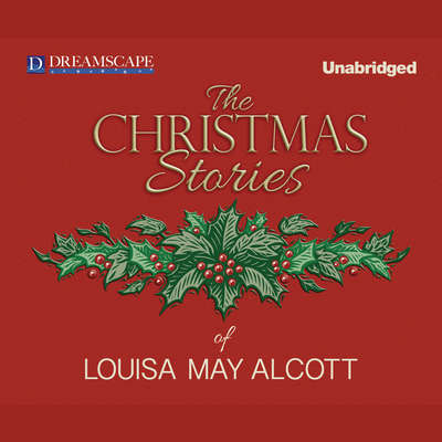 The Christmas Stories of Louisa May Alcott Audiobook, by Louisa May Alcott