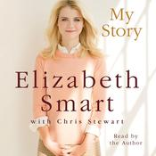 My Story, by Elizabeth Smart, Elizabeth A. Smart, Chris Stewart