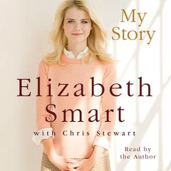 My Story Audiobook, by Chris Stewart, Elizabeth A. Smart, Elizabeth Smart