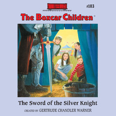 The Sword of the Silver Knight Audiobook, by Gertrude Chandler Warner