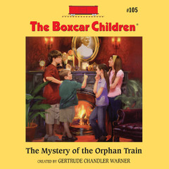 The Mystery of the Orphan Train Audiobook, by Gertrude Chandler Warner