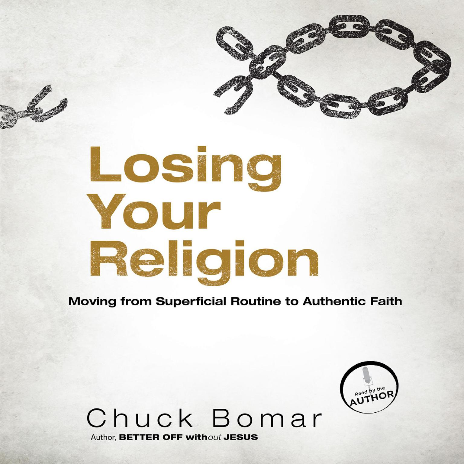 Printable Losing Your Religion: Moving from Superficial Routine to Authentic Faith Audiobook Cover Art