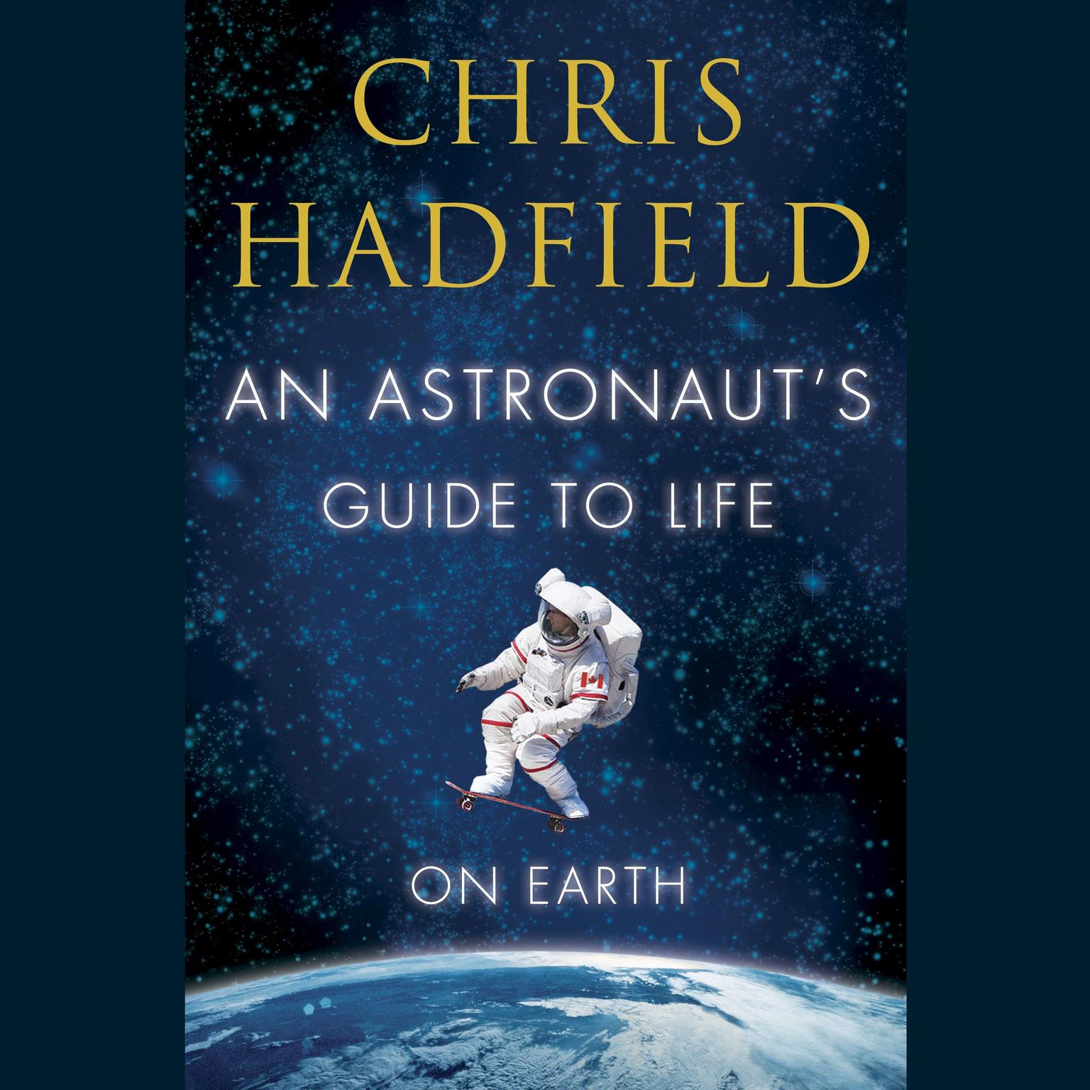 Printable An Astronaut's Guide to Life on Earth: What Going to Space Taught Me about Ingenuity, Determination, and Being Prepared for Anything Audiobook Cover Art